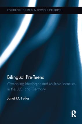 Bilingual Pre-Teens: Competing Ideologies and Multiple Identities in the U.S. and Germany book cover