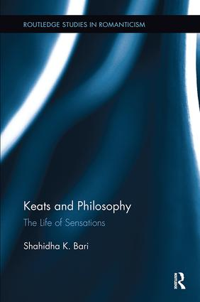 Keats and Philosophy: The Life of Sensations, 1st Edition (Paperback) book cover