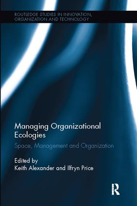 Managing Organizational Ecologies: Space, Management, and Organizations book cover