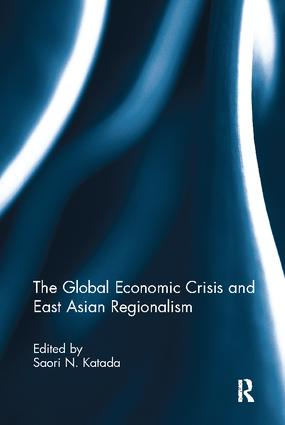 The Global Economic Crisis and East Asian Regionalism: 1st Edition (Paperback) book cover