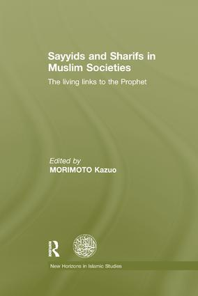 Sayyids and Sharifs in Muslim Societies: The Living Links to the Prophet, 1st Edition (Paperback) book cover