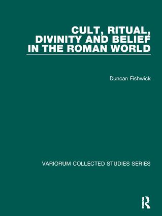 Cult, Ritual, Divinity and Belief in the Roman World: 1st Edition (Paperback) book cover