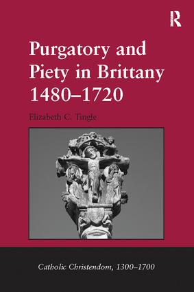 Purgatory and Piety in Brittany 1480–1720 book cover