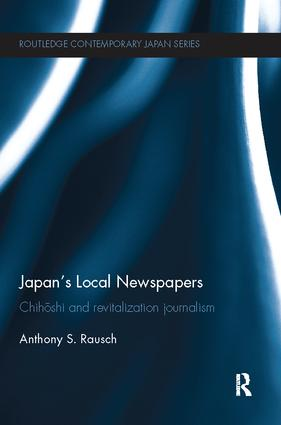 Japan's Local Newspapers: Chihōshi and Revitalization Journalism book cover