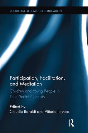 Participation, Facilitation, and Mediation: Children and Young People in Their Social Contexts book cover