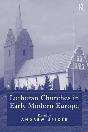 Lutheran Churches in Early Modern Europe: 1st Edition (Paperback) book cover