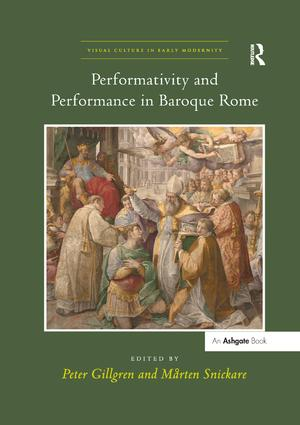 Performativity and Performance in Baroque Rome: 1st Edition (Paperback) book cover