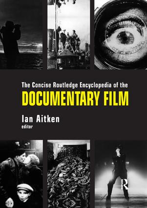 The Concise Routledge Encyclopedia of the Documentary Film: 1st Edition (Paperback) book cover