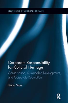 Corporate Responsibility for Cultural Heritage: Conservation, Sustainable Development, and Corporate Reputation book cover