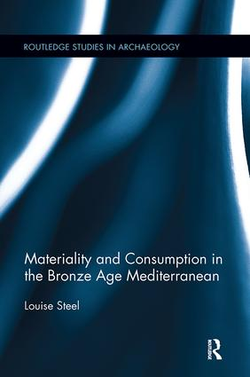 Materiality and Consumption in the Bronze Age Mediterranean: 1st Edition (Paperback) book cover