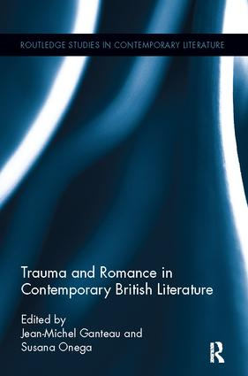 Trauma and Romance in Contemporary British Literature: 1st Edition (Paperback) book cover
