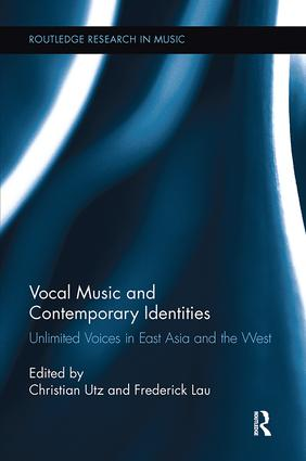 Vocal Music and Contemporary Identities: Unlimited Voices in East Asia and the West book cover