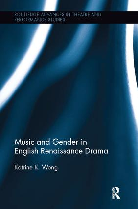 Music and Gender in English Renaissance Drama: 1st Edition (Paperback) book cover