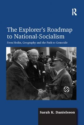 The Explorer's Roadmap to National-Socialism: Sven Hedin, Geography and the Path to Genocide, 1st Edition (Paperback) book cover