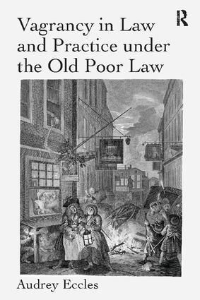 Vagrancy in Law and Practice under the Old Poor Law: 1st Edition (Paperback) book cover