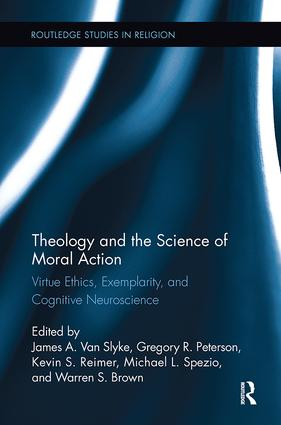 Theology and the Science of Moral Action: Virtue Ethics, Exemplarity, and Cognitive Neuroscience, 1st Edition (Paperback) book cover