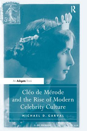 Cléo de Mérode and the Rise of Modern Celebrity Culture (Hardback) book cover