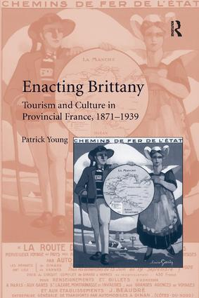 Enacting Brittany: Tourism and Culture in Provincial France, 1871–1939, 1st Edition (Paperback) book cover
