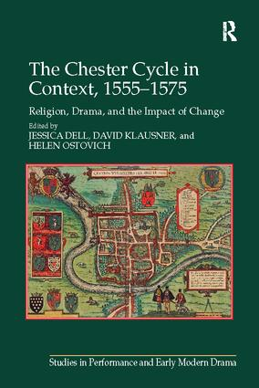 The Chester Cycle in Context, 1555–1575: Religion, Drama, and the Impact of Change book cover