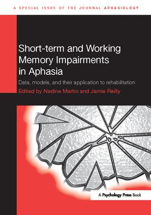Short-term and Working Memory Impairments in Aphasia: Data, Models, and their Application to Rehabilitation book cover