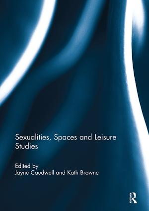 Sexualities, Spaces and Leisure Studies: 1st Edition (Paperback) book cover