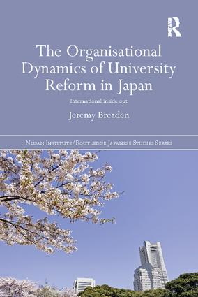 The Organisational Dynamics of University Reform in Japan: International Inside Out, 1st Edition (Paperback) book cover