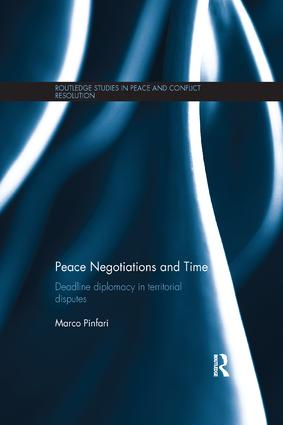Peace Negotiations and Time: Deadline Diplomacy in Territorial Disputes book cover
