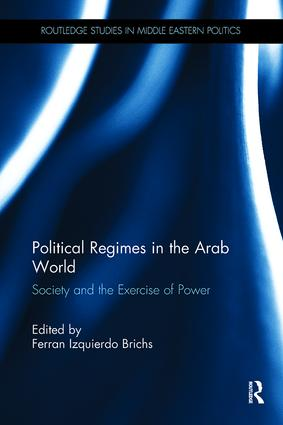 Political Regimes in the Arab World: Society and the Exercise of Power, 1st Edition (Paperback) book cover