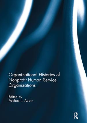 Organizational Histories of Nonprofit Human Service Organizations: 1st Edition (Paperback) book cover