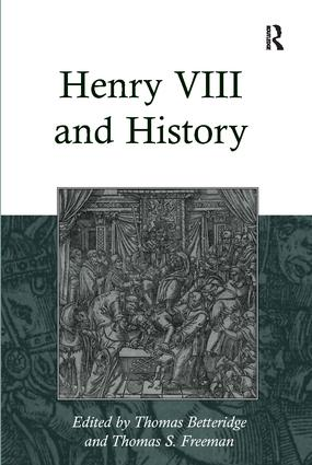 Henry VIII and History: 1st Edition (Paperback) book cover