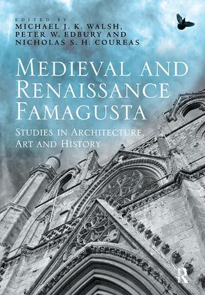 Medieval and Renaissance Famagusta: Studies in Architecture, Art and History book cover