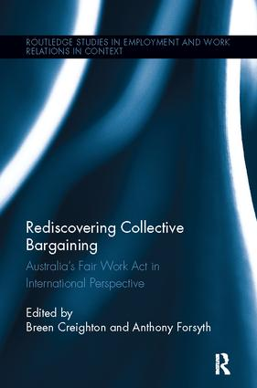 Rediscovering Collective Bargaining: Australia's Fair Work Act in International Perspective, 1st Edition (Paperback) book cover