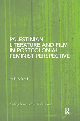 Palestinian Literature and Film in Postcolonial Feminist Perspective: 1st Edition (Paperback) book cover