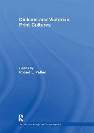 Dickens and Victorian Print Cultures: 1st Edition (Paperback) book cover