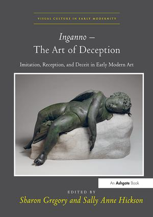 Inganno – The Art of Deception: Imitation, Reception, and Deceit in Early Modern Art, 1st Edition (Paperback) book cover