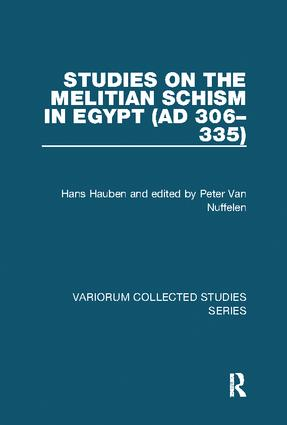 Studies on the Melitian Schism in Egypt (AD 306–335)