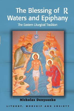 The Blessing of Waters and Epiphany: The Eastern Liturgical Tradition book cover