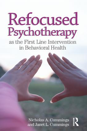 Refocused Psychotherapy as the First Line Intervention in Behavioral Health: 1st Edition (Paperback) book cover
