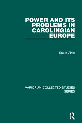 Power and Its Problems in Carolingian Europe: 1st Edition (Paperback) book cover