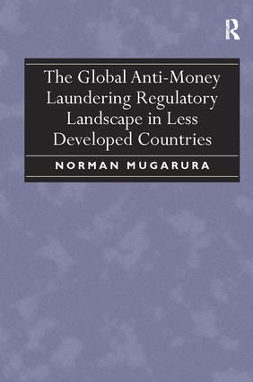 The Global Anti-Money Laundering Regulatory Landscape in Less Developed Countries: 1st Edition (Paperback) book cover