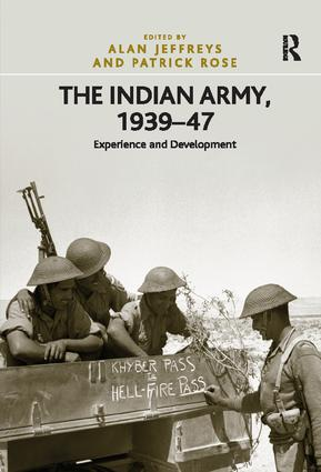 The Indian Army, 1939–47: Experience and Development, 1st Edition (Paperback) book cover