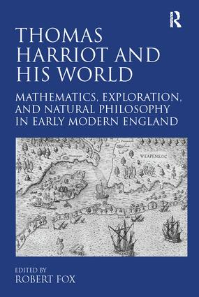Thomas Harriot and His World: Mathematics, Exploration, and Natural Philosophy in Early Modern England, 1st Edition (Paperback) book cover