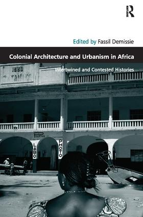 Colonial Architecture and Urbanism in Africa: Intertwined and Contested Histories book cover