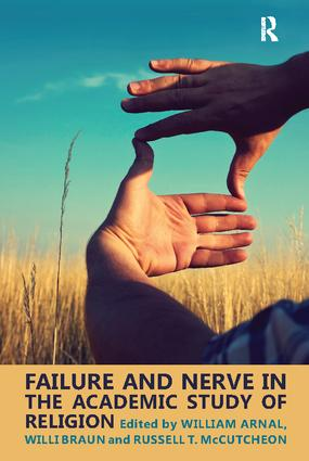 Failure and Nerve in the Academic Study of Religion: 1st Edition (Paperback) book cover