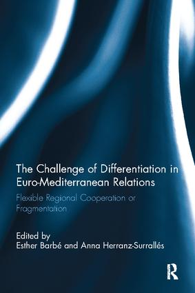 The Challenge of Differentiation in Euro-Mediterranean Relations: Flexible Regional Cooperation or Fragmentation, 1st Edition (Paperback) book cover