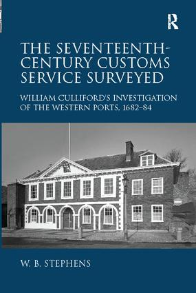 The Seventeenth-Century Customs Service Surveyed: William Culliford's Investigation of the Western Ports, 1682-84, 1st Edition (Paperback) book cover