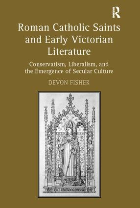 Roman Catholic Saints and Early Victorian Literature