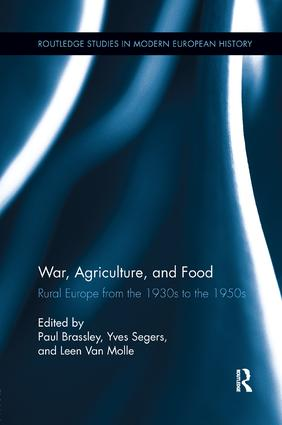 War, Agriculture, and Food: Rural Europe from the 1930s to the 1950s, 1st Edition (Paperback) book cover