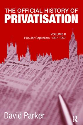 The Official History of Privatisation, Vol. II: Popular Capitalism, 1987-97 book cover