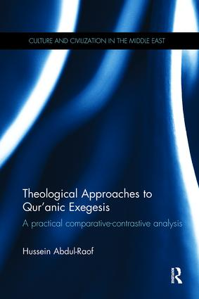 Theological Approaches to Qur'anic Exegesis: A Practical Comparative-Contrastive Analysis, 1st Edition (Paperback) book cover